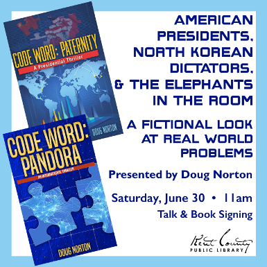 American Presidents, North Korean Dictators, and the Elephants in the Room A Fictional Look at Real World Problems with Author Doug Norton