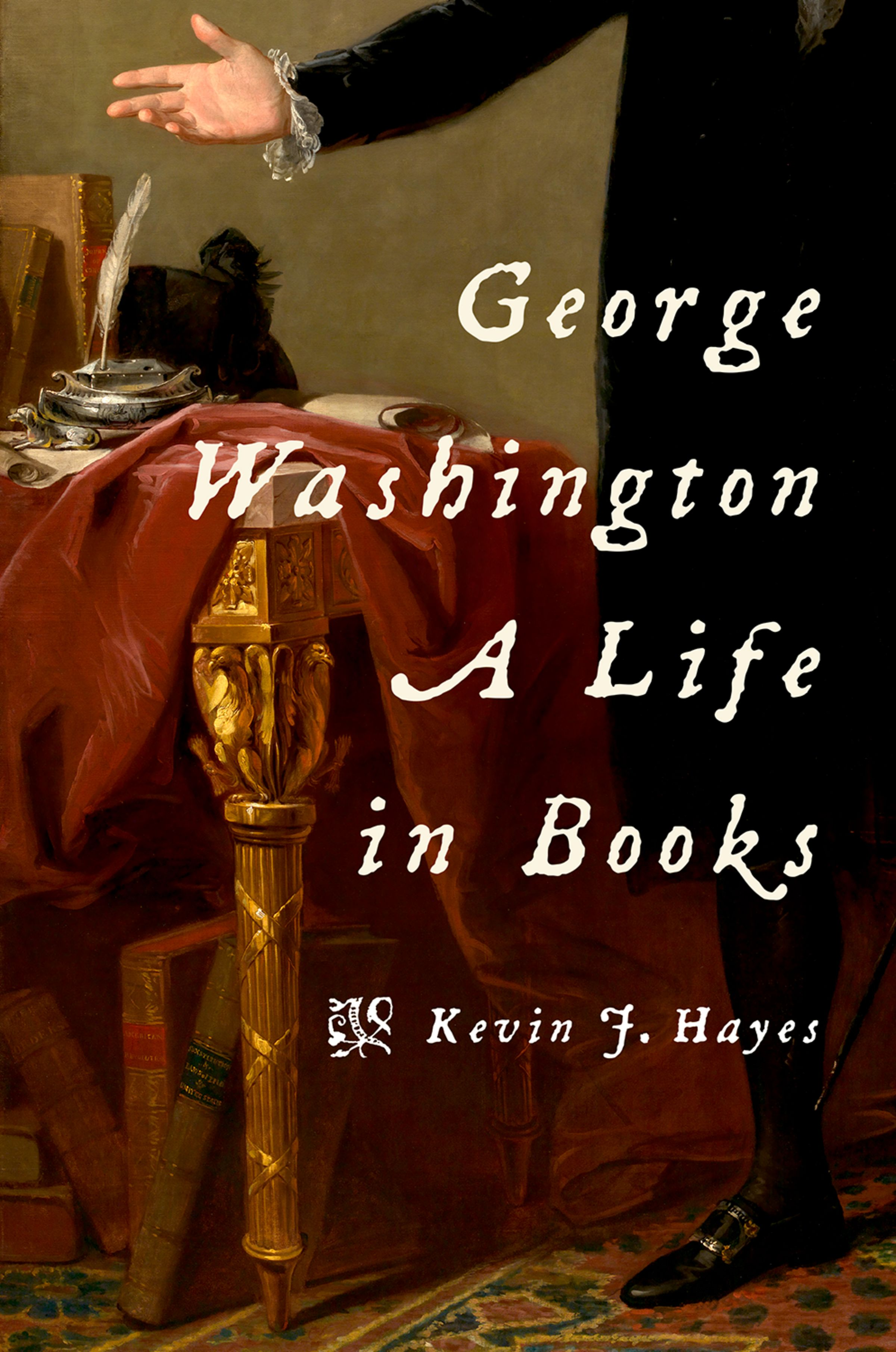 """George Washington: A Life in Books"" a talk by Kevin Hayes"