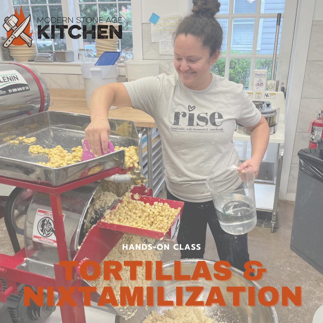 Hands-on Tortilla & Nixtamilization Class