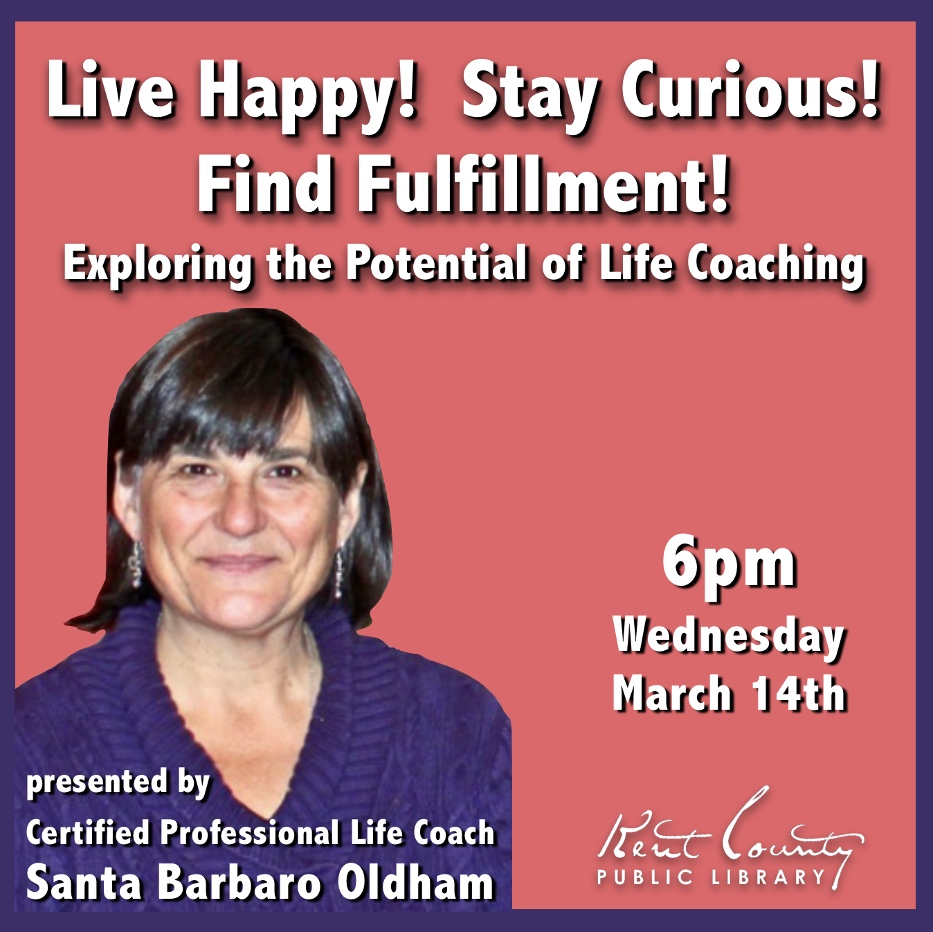 Live Happy! Stay Curious! Find Fulfillment! - Exploring the Potential of Life Coaching