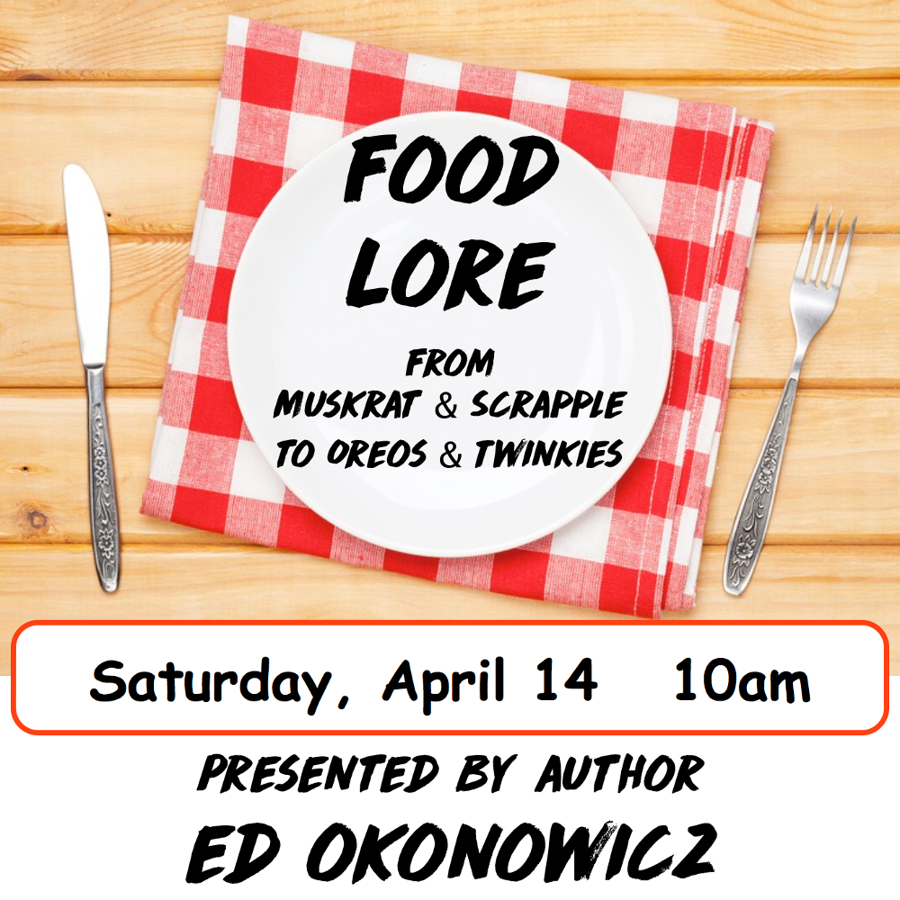 Food Lore: From Muskrat & Scrapple to Oreos & Twinkies