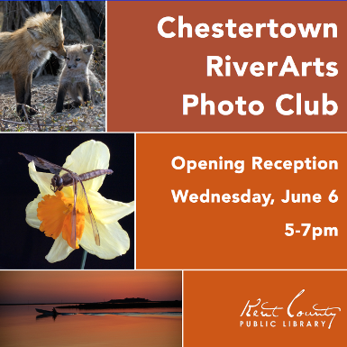 Opening Reception: Chestertown RiverArts Photo Club